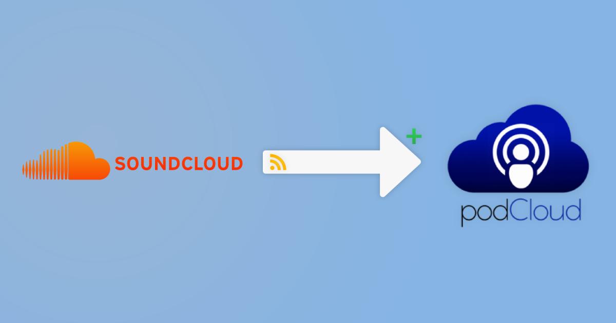 Ajouter mon podcast SoundCloud sur podCloud en moins de 5 minutes - Aide podCloud