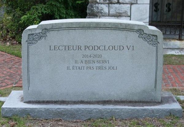 Le lecteur podCloud est mort. Gloire au lecteur podCloud !