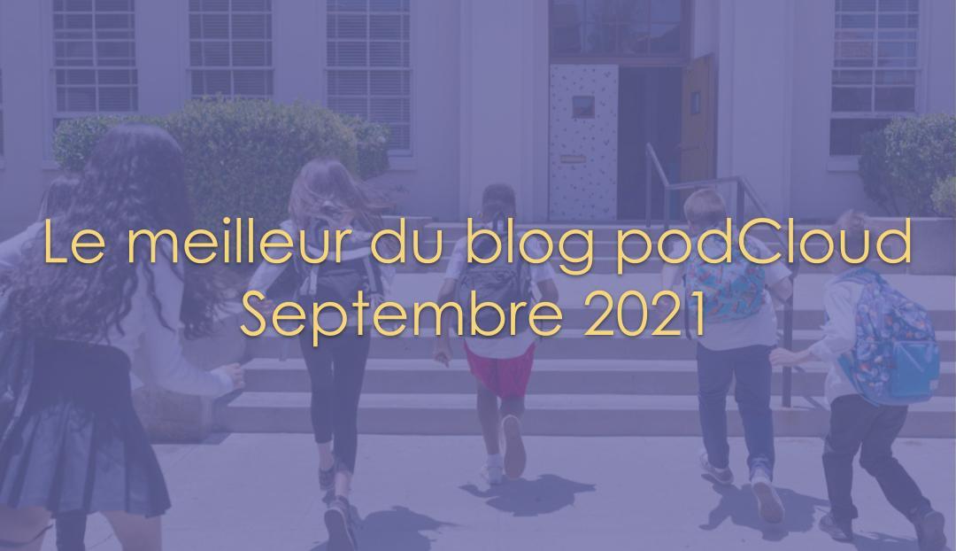 Le meilleur du blog podCloud : Septembre 2021