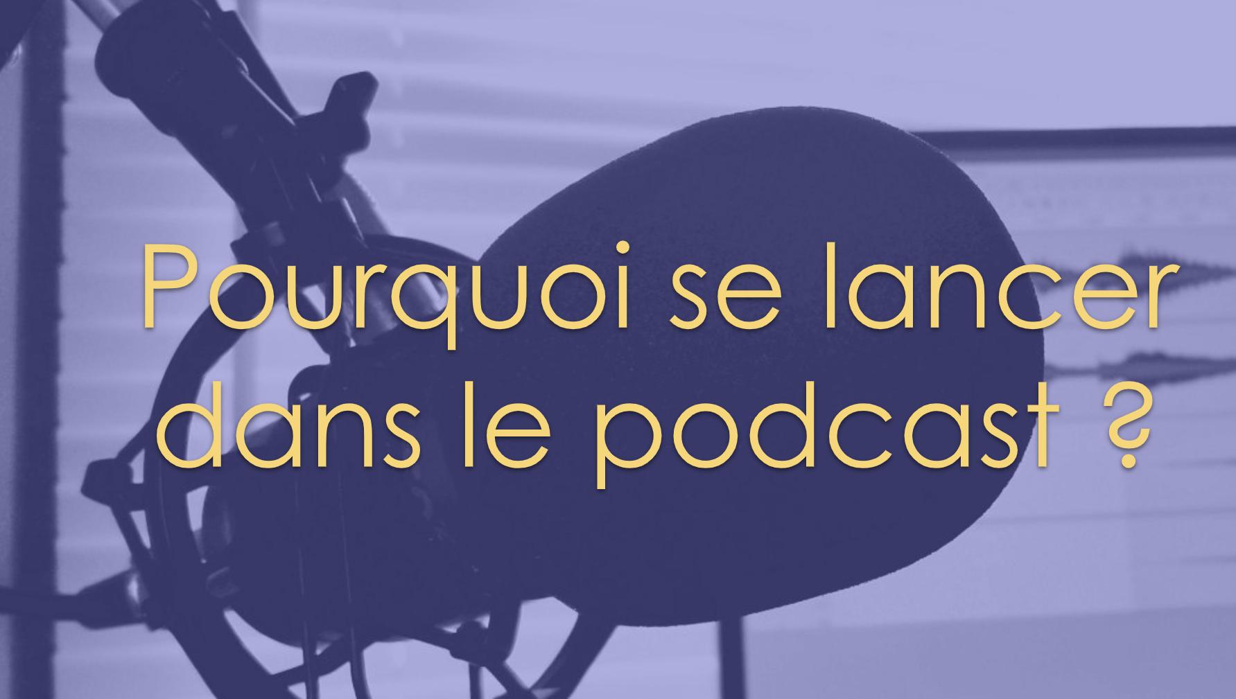 Pourquoi démarrer le podcast ? L'avis de la communauté