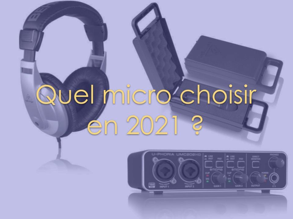 Quel micro choisir en 2021 ?
