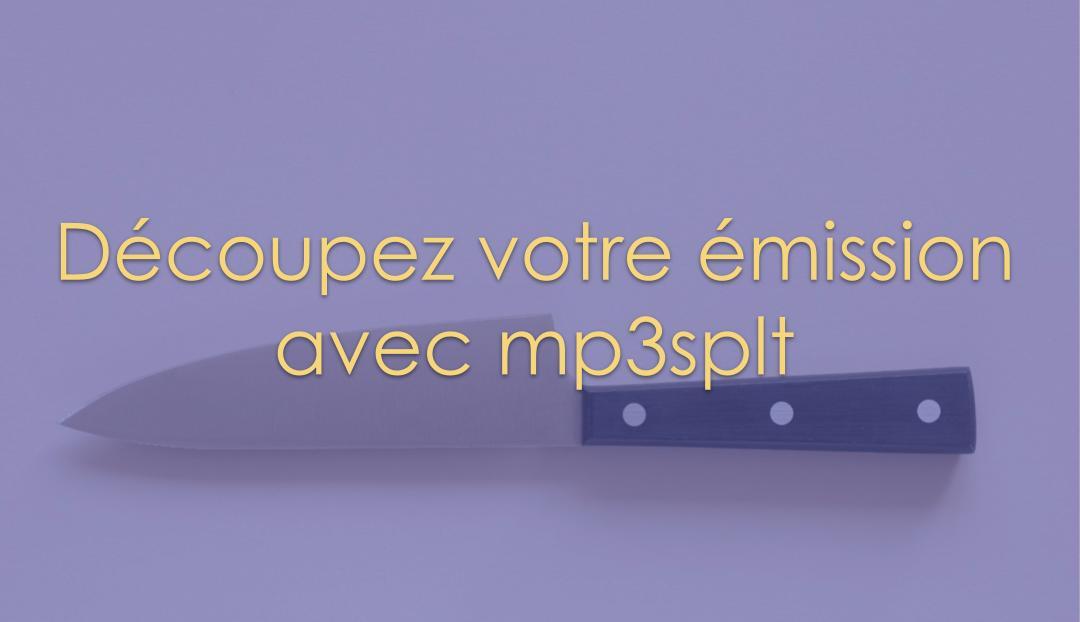 Découpez votre émission avec mp3splt