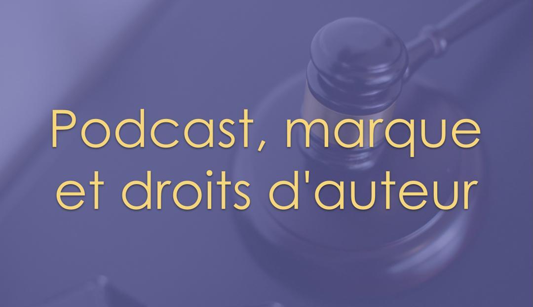Podcast, marque et droits d'auteur
